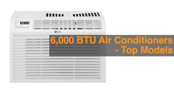 6000 BTU Air Conditioners - Top Models
